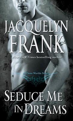 Seduce Me In Dreams, Jacquelyn Frank