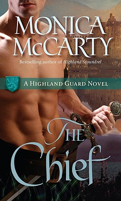 The Chief: A Highland Guard Novel (Highland Guard Novels), Monica McCarty