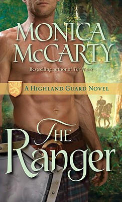 The Ranger: A Highland Guard Novel, Monica McCarty