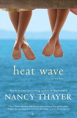 Heat Wave: A Novel, Nancy Thayer
