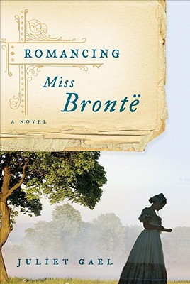 Image for Romancing Miss Bronte: A Novel