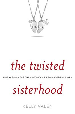 Image for The Twisted Sisterhood: Unraveling the Dark Legacy of Female Friendships