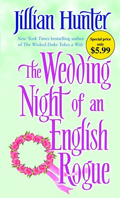 The Wedding Night of an English Rogue: New York Times bestselling author of The Wicked Duke Takes a Wife (Boscastle), Jillian Hunter