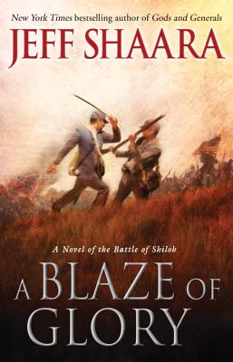 Image for A Blaze of Glory: A Novel of the Battle of Shiloh (the Civil War in the West)