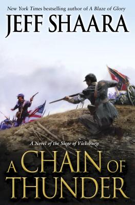 Image for A Chain of Thunder: A Novel of the Siege of Vicksburg (the Civil War in the West)