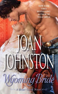 Wyoming Bride: A Bitter Creek Novel, Joan Johnston