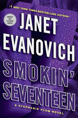 Smokin' Seventeen: A Stephanie Plum Novel, Janet Evanovich