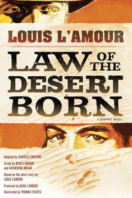 Law of the Desert Born (Graphic Novel): A Graphic Novel, L'Amour, Louis; L'Amour, Beau; Nolan, Kathy