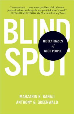Blindspot: Hidden Biases of Good People, Banaji, Mahzarin R (Author), Greenwald, Anthony G (Author)