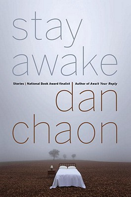 Stay Awake: Stories, Dan Chaon