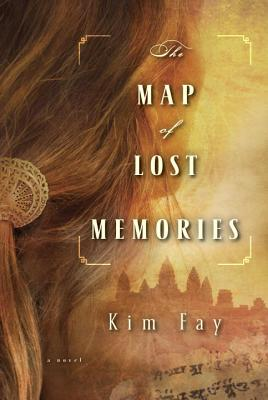 The Map of Lost Memories: A Novel, Kim Fay