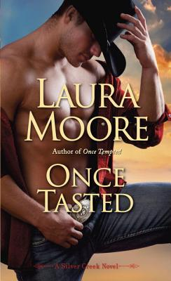 Once Tasted: A Silver Creek Novel, Laura Moore