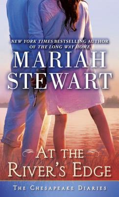 At the River's Edge: The Chesapeake Diaries, Mariah Stewart