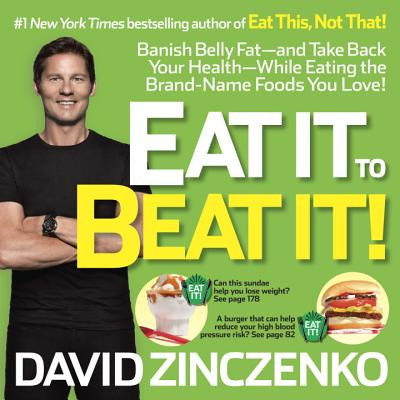 Image for Eat It to Beat It!: Banish Belly Fat-and Take Back Your Health-While Eating the Brand-Name Foods You Love!