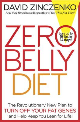 Image for Zero Belly Diet: The Revolutionary New Plan to Turn Off Your Fat Genes and Keep You Lean for Life!