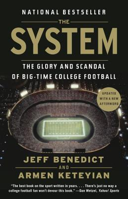 Image for The System  The Glory and Scandal of Big-Time College Football