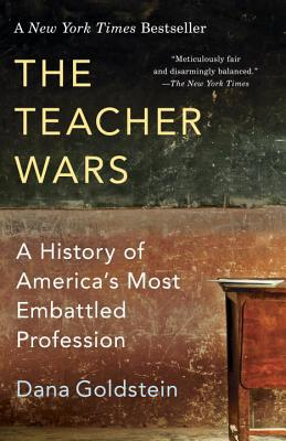 Image for The Teacher Wars: A History of America's Most Embattled Profession