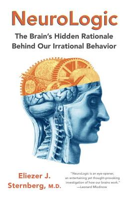 Image for NeuroLogic: The Brain's Hidden Rationale Behind Our Irrational Behavior