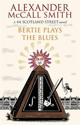 Bertie Plays the Blues. Alexander McCall Smith (44 Scotland Street), Alexander McCall Smith