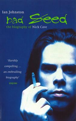Image for Bad Seed: The Biography of Nick Cave