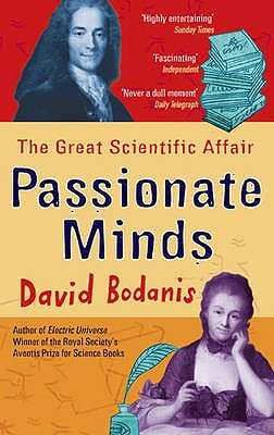 Image for Passionate Minds: Emilie Du Chatelet, Voltaire, and the Great Love Affair of the Enlightenment[ PASSIONATE MINDS: EMILIE DU CHATELET, VOLTAIRE, AND THE GREAT LOVE AFFAIR OF THE ENLIGHTENMENT ] by Bodanis, David (Author) Oct-02-07[ Paperback ]