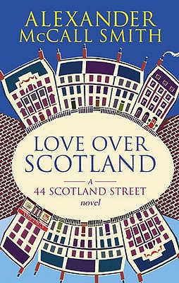 'LOVE OVER SCOTLAND: 44, SCOTLAND STREET, VOLUME 3', ALEXANDER MCCALL SMITH