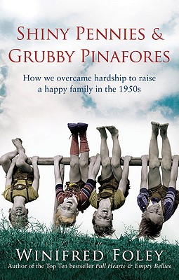 Image for Shiny Pennies and Grubby Pinafores: How We Overcame Hardship to Raise a Happy Family in the 1950s