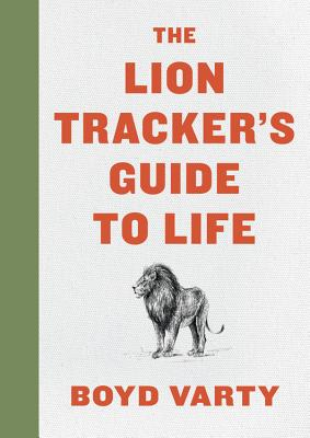 Image for The Lion Tracker's Guide to Life