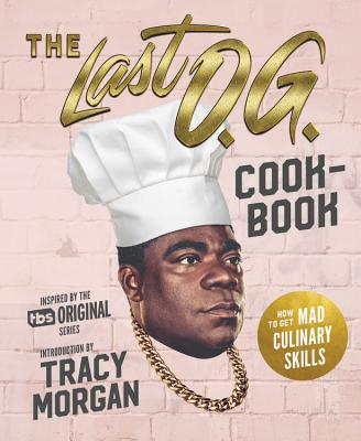 Image for LAST O.G. COOKBOOK: How to Get Mad Culinary S
