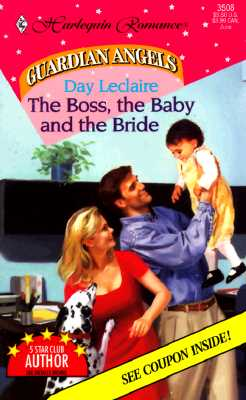 The Boss, the Baby and the Bride (Romance , No 3508), Day Leclaire