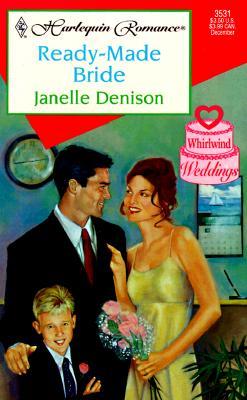 Ready Made Bride  (Whirlwind Weddings) (Harlequin Romance, 3531), Denison