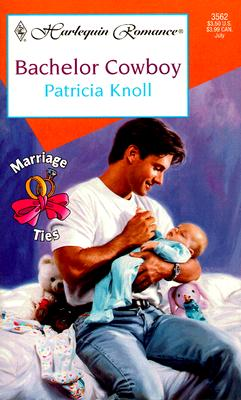 Bachelor Cowboy (Marriage Ties) (Harlequin Romance, 3562), Knoll