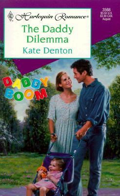 The Daddy Dilemma (Daddy Boom) (Harlequin Romance, 3567), Kate Denton