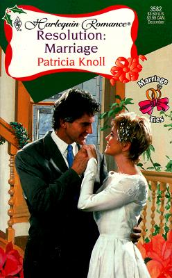Image for Resolution:  Marriage (Marriage Ties) (Harlequin Romance, 3582)