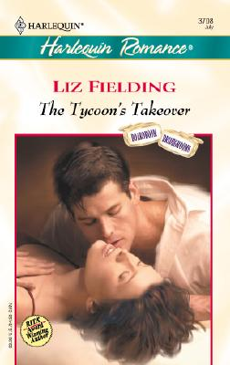 The Tycoon's Takeover  (Boardroom Bridegrooms) (Romance, 3708), Liz Fielding