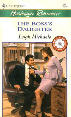 The Boss's Daughter  (9 to 5) (Romance, 3711), Leigh Michaels