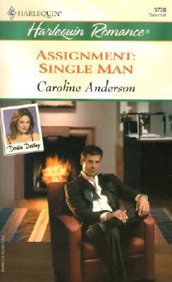 Assignment:  Single Man  (Double Destiny), Caroline Anderson