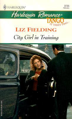City Girl in Training, LIZ FIELDING