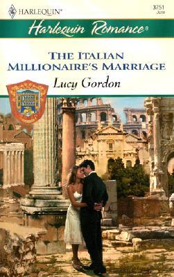 The Italian Millionaire's Marriage  (The Counts Of Calvani), Lucy Gordon