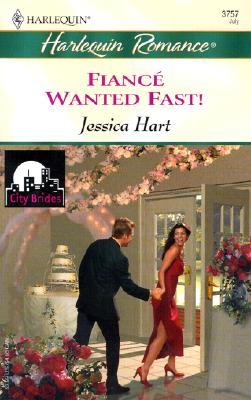 Fiance' Wanted Fast! (City Brides), Jessica Hart