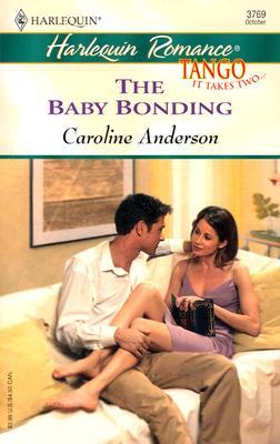 The Baby Bonding   Tango (Harlequin Romance), Caroline Anderson