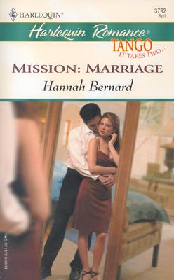 Mission:Marriage (Harlequin Romance), Hannah Bernard