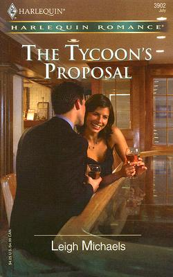 The Tycoon's Proposal (Harlequin Romance), Leigh Michaels