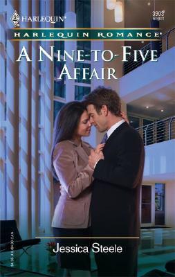 A Nine-To-Five Affair (Harlequin Romance), JESSICA STEELE