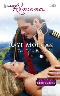 The Rebel Prince (Harlequin Romance), RAYE MORGAN