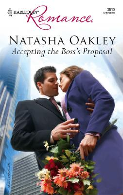 Accepting The Boss's Proposal (Harlequin Romance), NATASHA OAKLEY