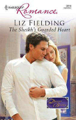 The Sheikh's Guarded Heart (Harlequin Romance), LIZ FIELDING