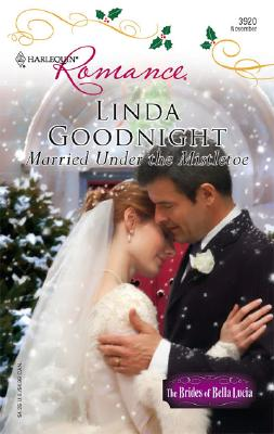 Married Under The Mistletoe (Harlequin Romance), LINDA GOODNIGHT