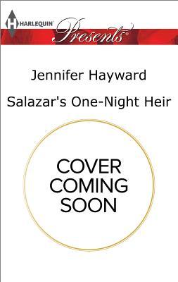 Salazar's One-Night Heir (The Secret Billionaires), Jennifer Hayward
