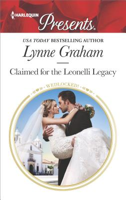 Claimed for the Leonelli Legacy (Wedlocked!), Lynne Graham